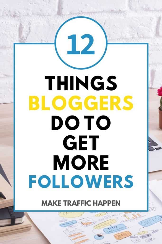 12 Things Bloggers Do To Get More Followers