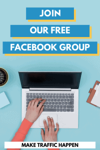 Join our free Facebook group Make Traffic Happen form